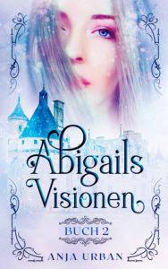 Abigails Visionen Buch II